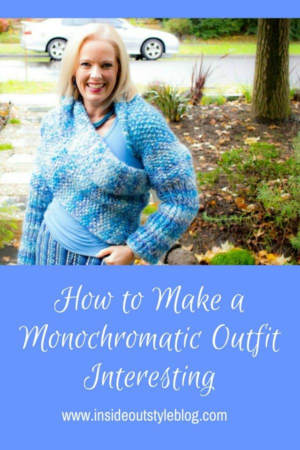 How to make a monochromatic outfit interesting and stylish