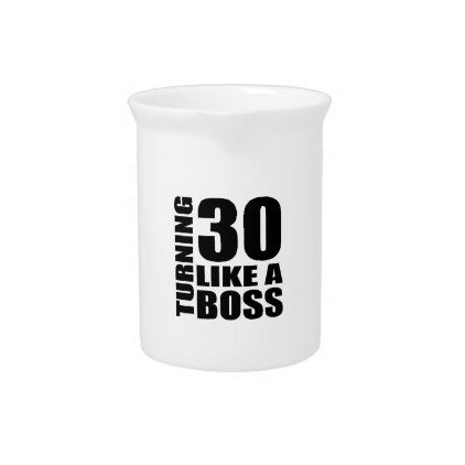 #Turning 30 Like A Boss Birthday Designs Beverage Pitcher - #giftidea #gift #present #idea #number #thirty #thirtieth #bday #birthday #30thbirthday #party #anniversary #30th