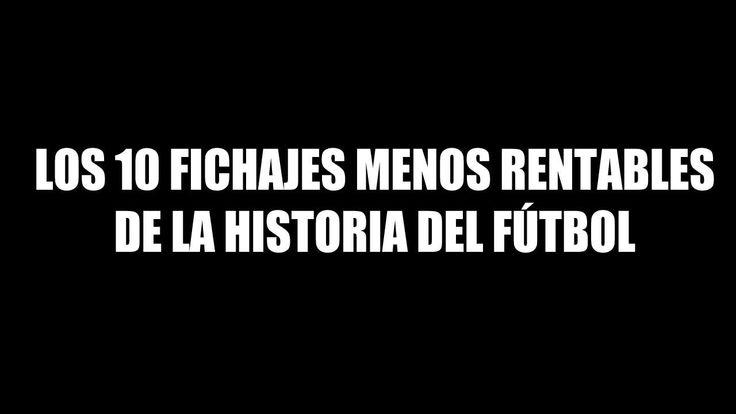 TOP 10 Fichales menos rentables de la historia del Fútbol
