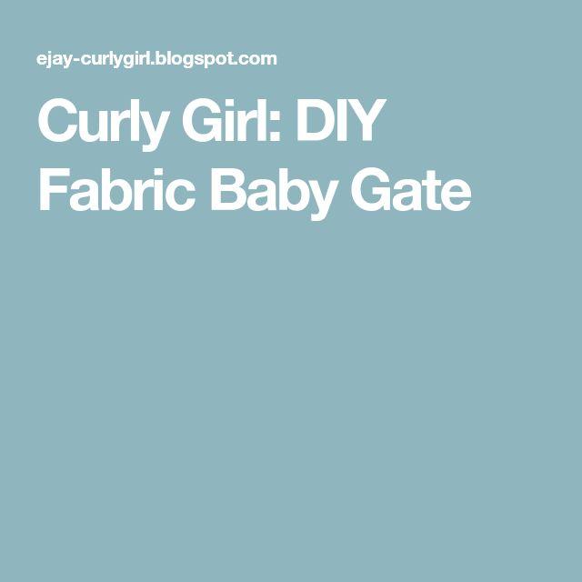 Curly Girl: DIY Fabric Baby Gate