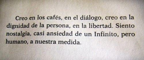 Ernesto Sabato: Ik geloof in cafes, en de dialoog, ik geloof in de waardigheid…