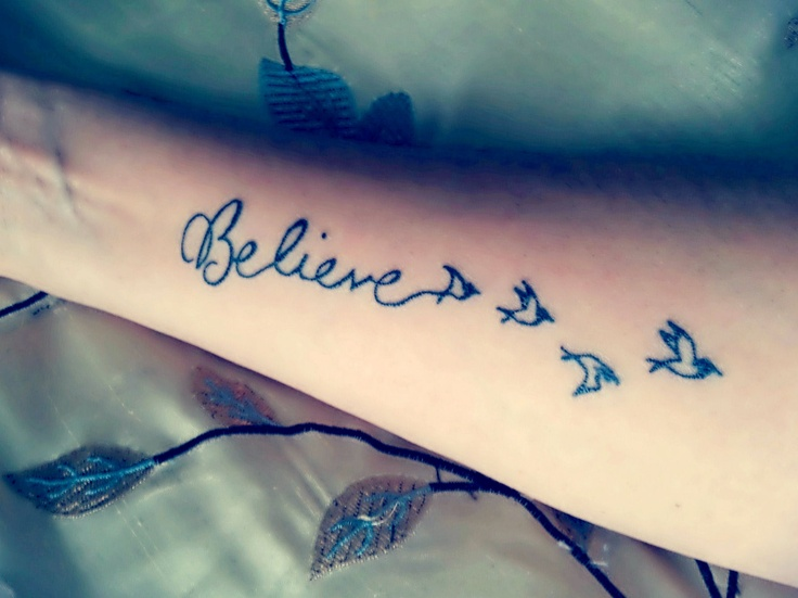 17 best images about believe tattoos on pinterest birds tat and fonts. Black Bedroom Furniture Sets. Home Design Ideas