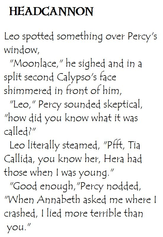 Heroes of Olympus Headcannon. Leo and Calypso's moonlace. LOLOLOL