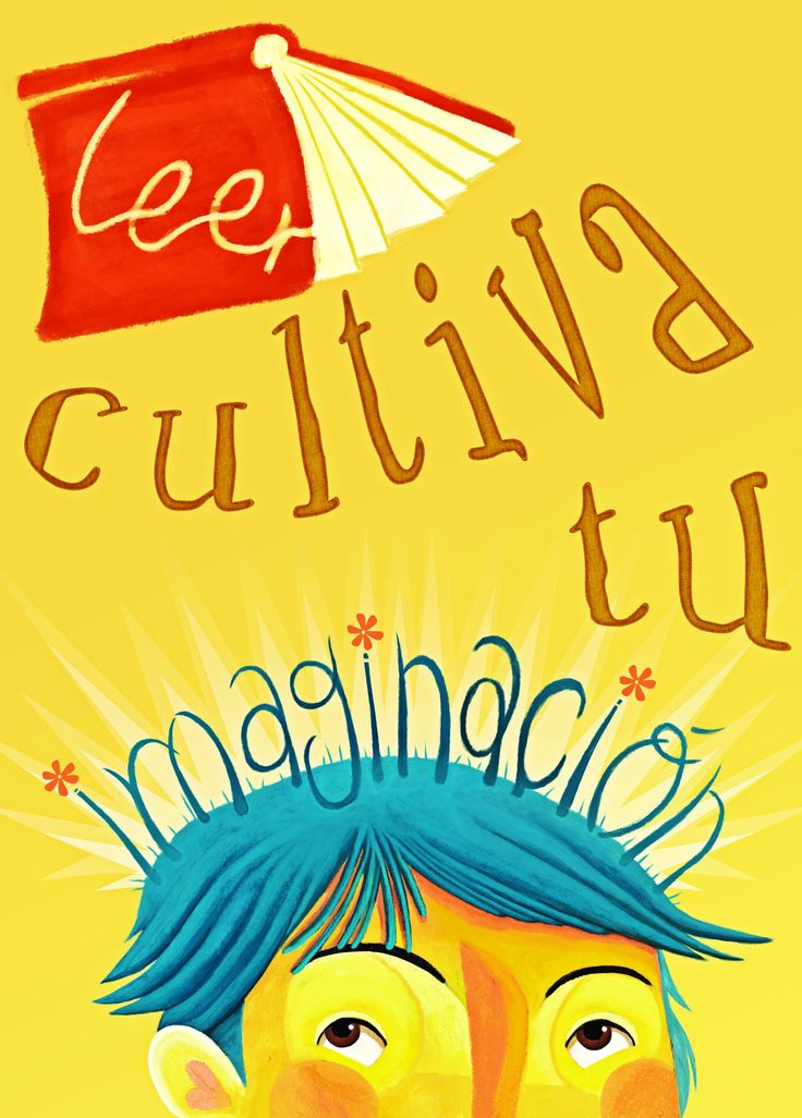 """""""Leer cultiva tu imaginación"""""""