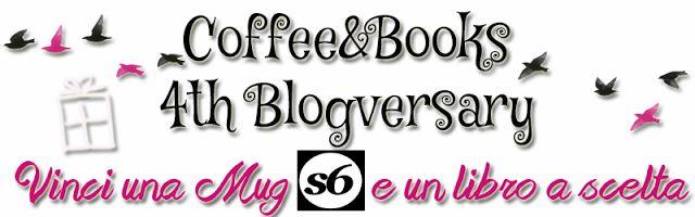Coffee and Books: 4th Blogversary di Coffee&Books - Giveaway