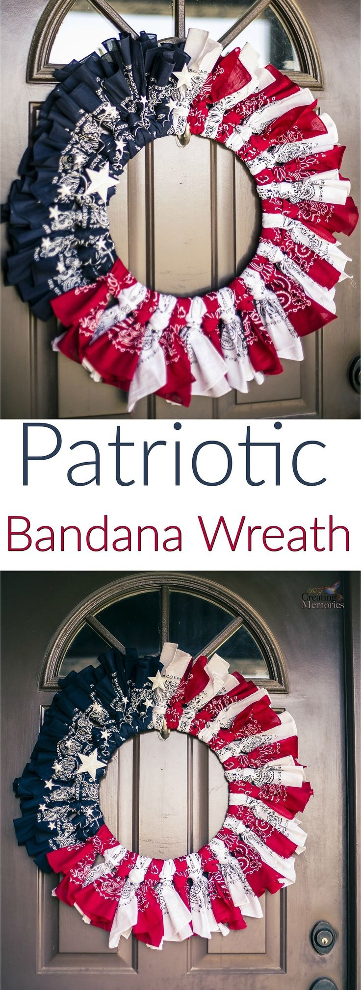 This Stunning and Easy DIY Patriotic Bandana Wreath for the front door is perfect for any patriotic holiday and is easy to create in less than an hour (minus drying time). You can show your American Pride or Military support on Memorial Day, 4th of July, Veterans Day or Labor Day! via @2creatememories
