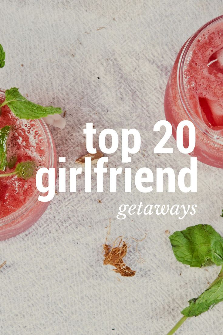We analyzed every word of every review on our site to find the top girlfriend getaways in the country. Translation: Go here for a good time.