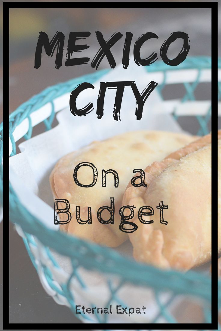 How Much Does it Cost to Travel Mexico City | How to Travel Mexico City on a budget | Eternal Expat