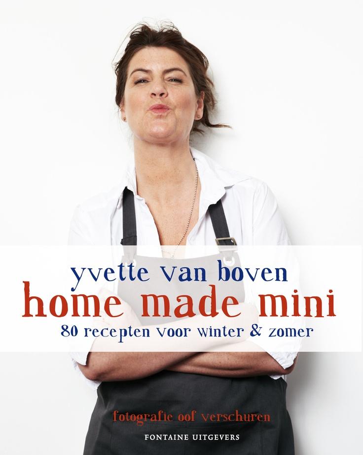 Nieuwste boek van de bestseller auteur Yvette van Boven. Home Made Mini heb je al in huis voor € 6,95. Bestel direct via http://www.bol.com/nl/p/home-made-mini/9200000009544385/