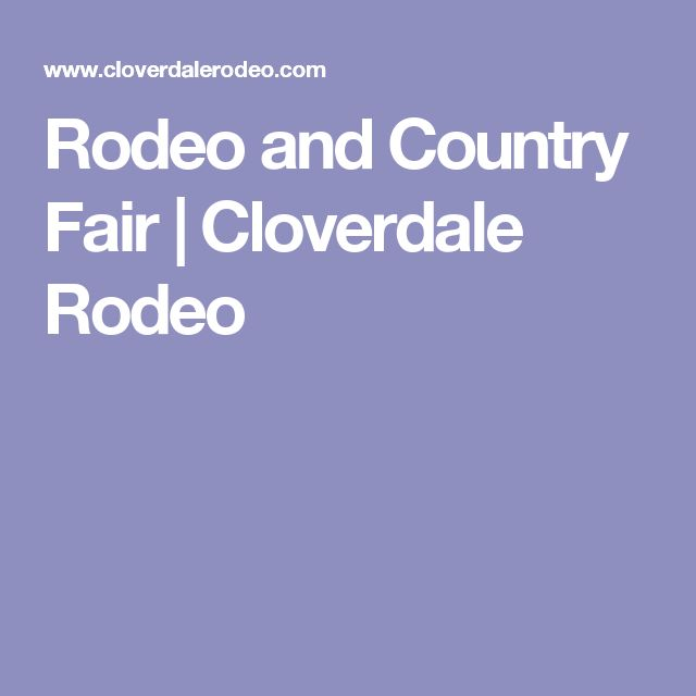 Rodeo and Country Fair | Cloverdale Rodeo