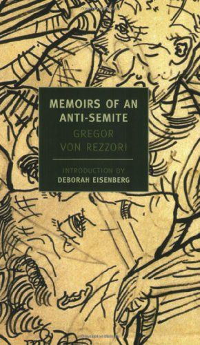 Memoirs of an Anti-Semite: A Novel in Five Stories (New York Review Books (Paperback)):   The elusive narrator of this beautifully written, complex, and powerfully disconcerting novel is the scion of a decayed aristocratic family from the farther reaches of the defunct Austro-Hungarian Empire. In five psychologically fraught episodes, he revisits his past, from adolescence to middle age, a period that coincides with the twentieth-century's ugliest years. Central to each episode is what...