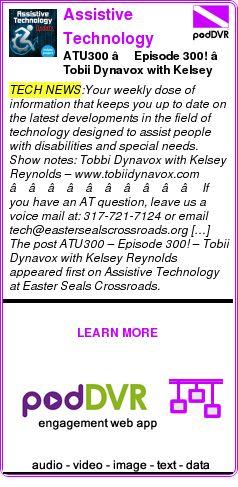 #TECH #PODCAST  Assistive Technology Update    ATU300 – Episode 300! – Tobii Dynavox with Kelsey Reynolds    READ:  https://podDVR.COM/?c=68a721ca-27ed-7455-70b0-d19d24c34398