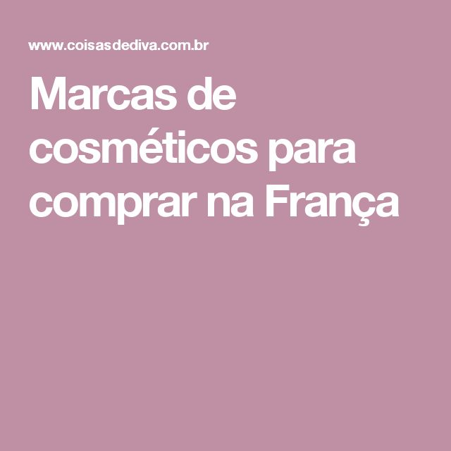 Marcas de cosméticos para comprar na França