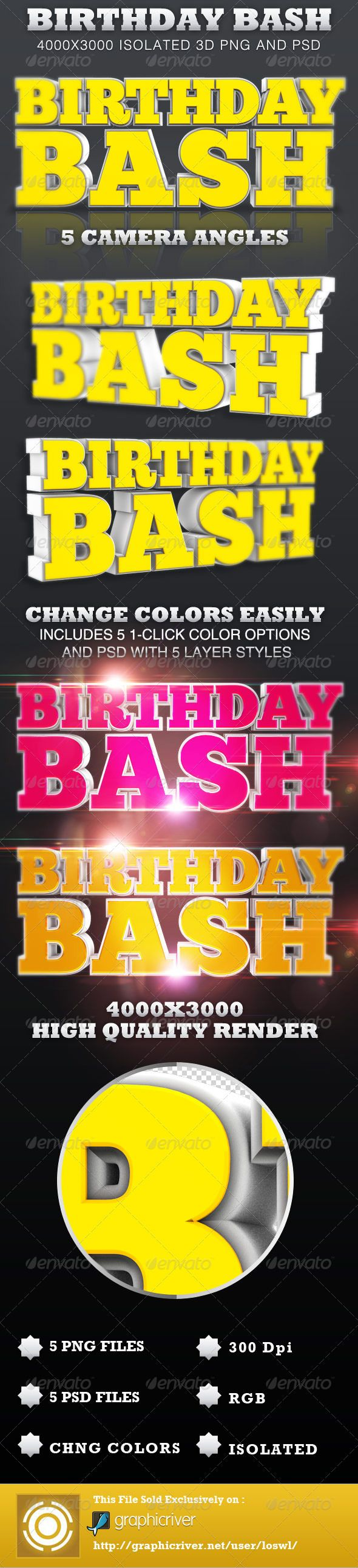 Birthday Bash Isolated 3D Text Objects  #GraphicRiver           	 These Birthday Bash Isolated 3D Text Objects are sold exclusively on graphicriver, they can be used for design projects for Birthday Parties, Posters, Event Flyers, etc. In this package you'll find 5 Transparent Png files and 5 Photoshop files which includes Five 1-click color options and a psd with five layer styles. The files are High Quality Renders, sized at 4000×3000 pixels at 300dpi.  TEXT IS NOT EDITABLE Fonts Used…