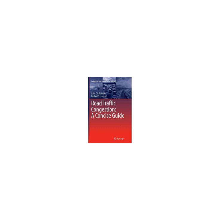 Road Traffic Congestion : A Concise Guide (Paperback) (John C. Falcocchio)