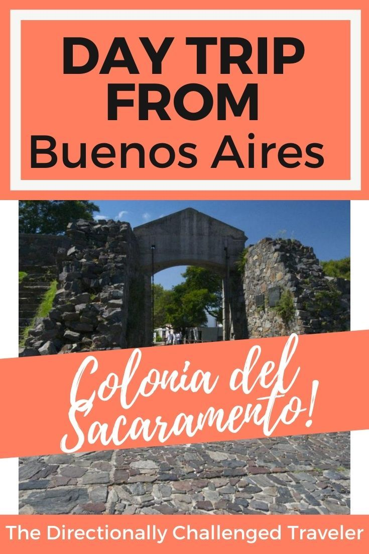 Best Day Trip From Buenos Aires Colonia Del Sacramento Uruguay Argentina Travel Colonia Day Trip
