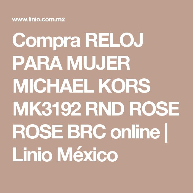 Compra RELOJ PARA MUJER MICHAEL KORS MK3192 RND ROSE ROSE BRC online | Linio México