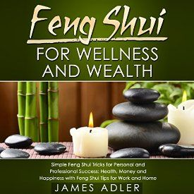 "Another must-listen from my #AudibleApp: ""Feng Shui for Wellness and Wealth: Simple Feng Shui Tricks for Personal and Professional Success: Health, Money and Happiness with Feng Shui Tips for Work and Home"" by James Adler, narrated by Wendell Wadsworth."
