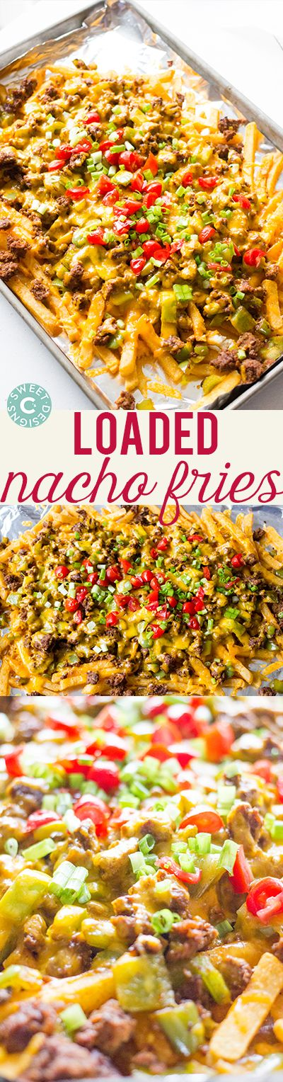 Loaded Nacho Fries- these are insanely easy, cheesy and delicious!