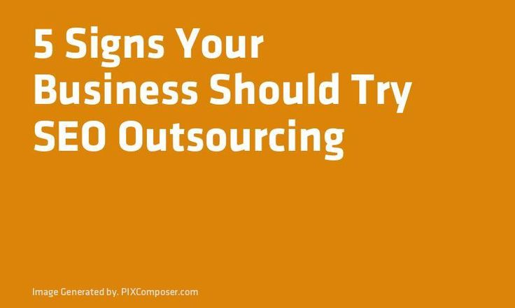 5 Signs Your #Business Should Try #SEO Outsourcing http://ift.tt/2AmQLk0pic.twitter.com/GXfhdtWROo