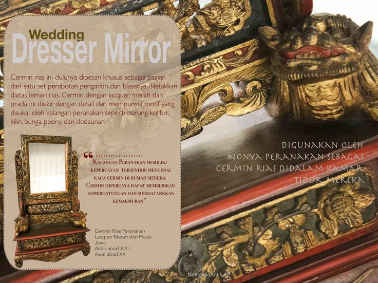 This dressing table mirror was part of  a set of Peranakan bridal furniture used by a Peranakan Nonya in her wedding chamber. It was probably commissioned from an artisan in Java, Dutch East Indies in the late nineteenth or early twentieth centuries. This red lacquered  and gilded dressing table mirror is ornately carved and has auspicious motifs popular with Peranakan such as hummingbirds, foo dogs, peonies flowers and scrolling foliage.