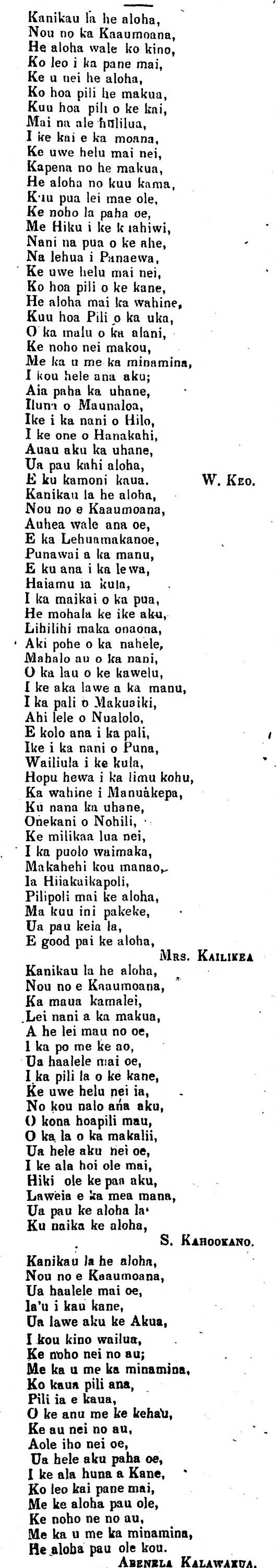 """A kanikau or death lament for Kaaumoana written in different parts by different people.   What sticks out for me is the use of English both in the word """"good"""" and the word """"pai"""" (a transliteration of English """"bye"""")   """"... e good pai ke aloha"""" Mrs. Kailikea  Its sad that she would probably get an F for that at UH Manoa."""