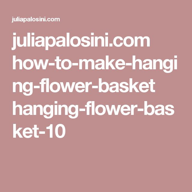 How To Make Round Hanging Flower Baskets : Best ideas about hanging flower baskets on