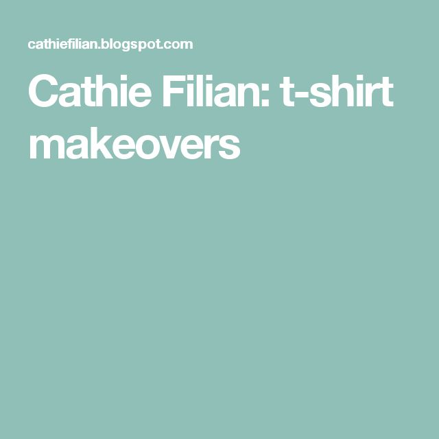 Cathie Filian: t-shirt makeovers