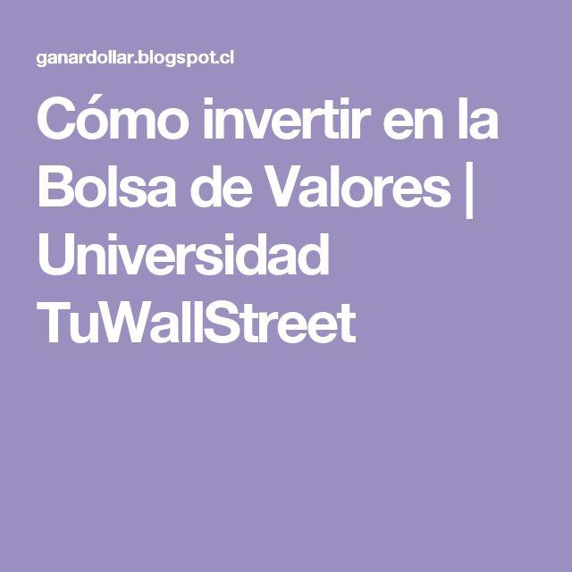 Cómo invertir en la Bolsa de Valores | Universidad TuWallStreet