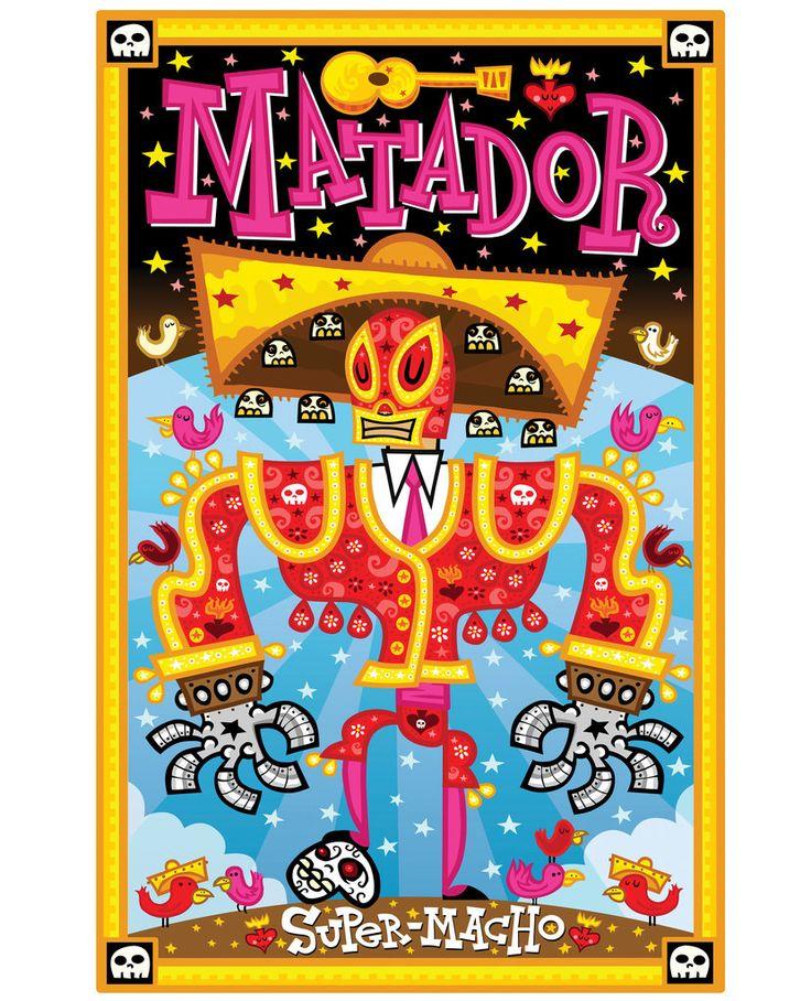 El Matador art poster / art print by character design by Jorge Gutierrez.  Mexopolis. #poster #print #art