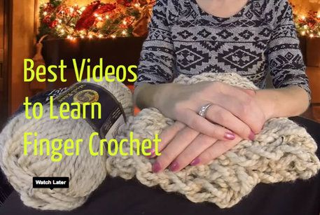 Best Videos to Learn How to Finger Crochet - Craftfoxes