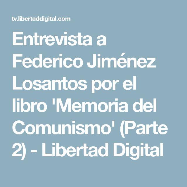 Entrevista a Federico Jiménez Losantos por el libro 'Memoria del Comunismo' (Parte 2) - Libertad Digital