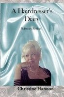 A Hairdresser's Diary: Scissors Retired, an ebook by Christine Hannon at Smashwords