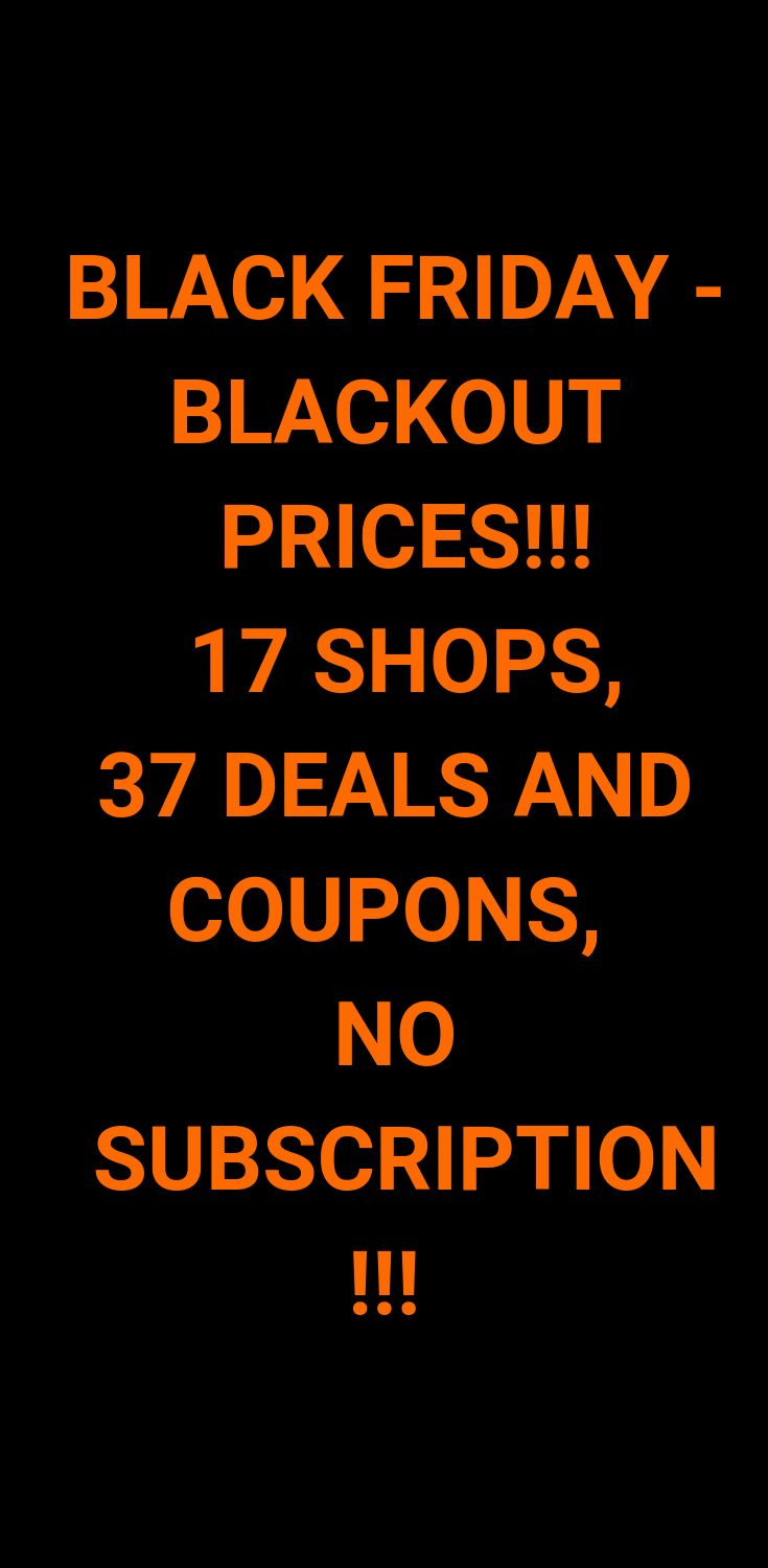 Black Friday Blackout Prices! 17 online shops, more than