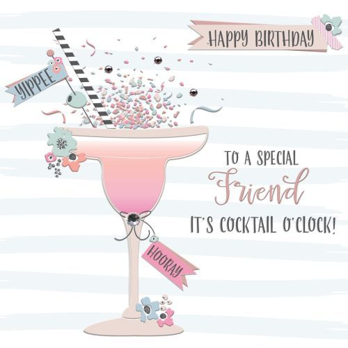 Special Friend Cocktail Birthday Card Happy Birthday To A Special Friend Happy Birthday Special Friend Birthday Cards For Friends Birthday Cards