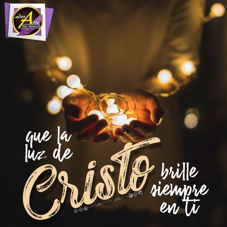 ✏️Que la luz de Cristo brille siempre en ti #dalelike y #comparte #sigueme #AdorArteParaBendecir #frasescristianas #pensamientoscristianos #followme #facebook #instangram #tweet #pinterest #google #tumblr #Diostebendiga