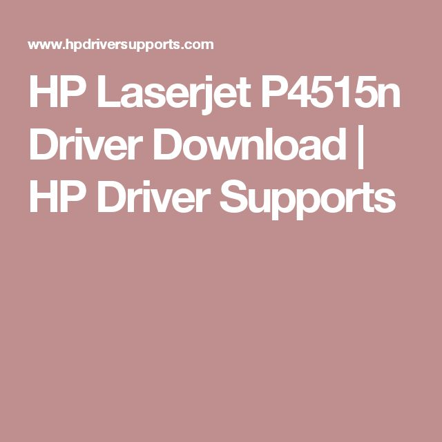 HP Laserjet P4515n Driver Download | HP Driver Supports