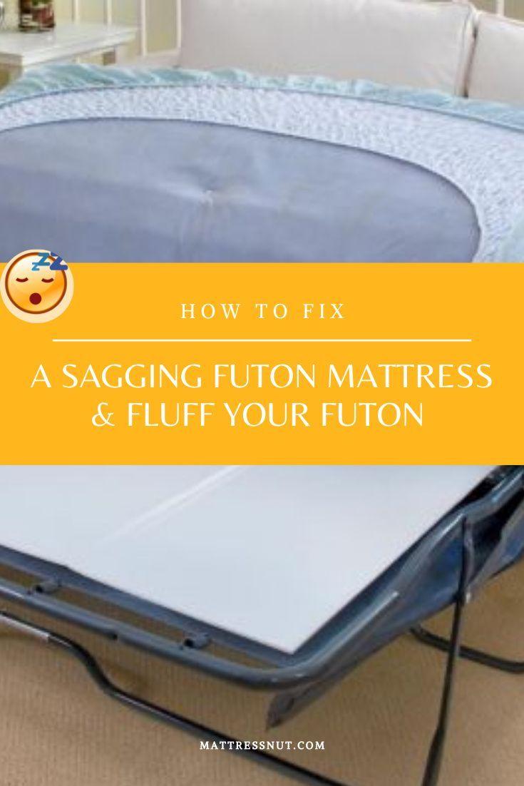 How To Fix A Sagging Futon Mattress Fluff It Step By Step In 2020 Futon Futon Mattress Mattress