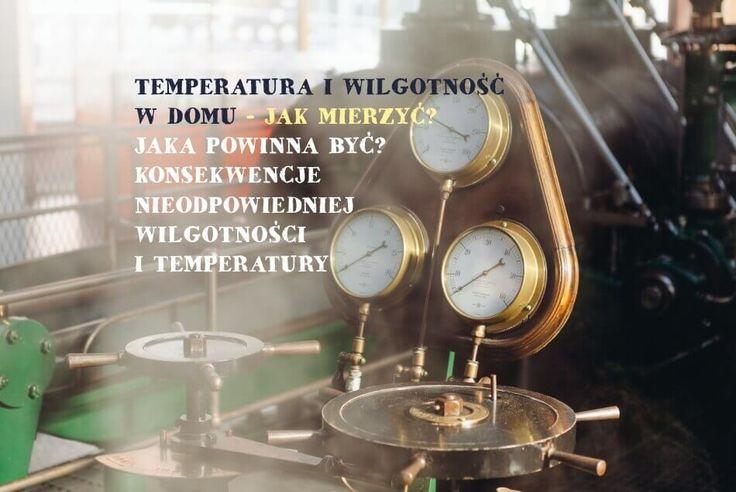 Jak dobrać optymalną temperaturę w pomieszczeniu w zależności od jego przeznaczenia i jaką wilgotność w domu utrzymywać, aby uniknąć problemów |► http://krotkiurl.pl/temperatura-wilgotnosc ◄|