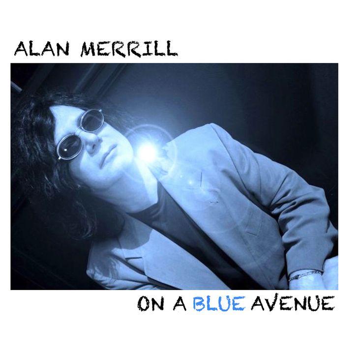 "Alan Merrill ""On A Blue Avenue"" album 2017. #alanmerrill #onablueavenue"