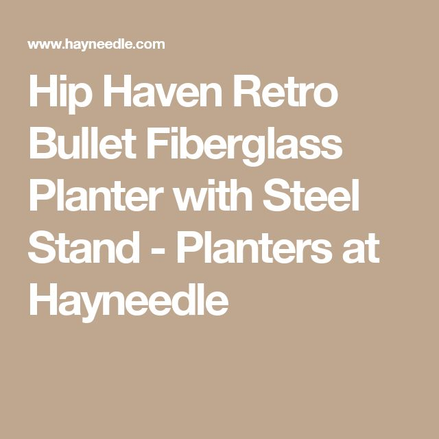 Hip Haven Retro Bullet Fiberglass Planter with Steel Stand - Planters at Hayneedle