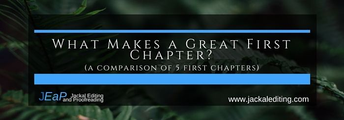 What Makes a Great First Chapter? (comparison of 5 first chapters)