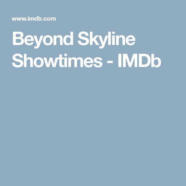 Beyond Skyline Showtimes - IMDb