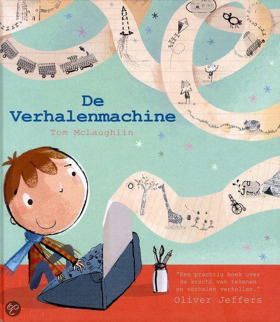 De verhalenmachine - Tom McLaughlin. Prachtig boek over de kracht van tekenen en verhalen schrijven.