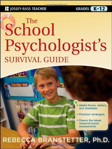 The School Psychologist's Survival Guide (Jossey-Bass Teacher Survival Guide) by Rebecca Branstetter, http://www.amazon.com/dp/1118027779/ref=cm_sw_r_pi_dp_HX2Qsb1K195GS