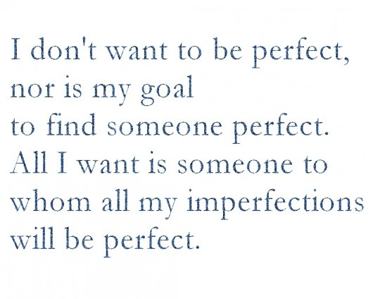 I don't want to be perfect