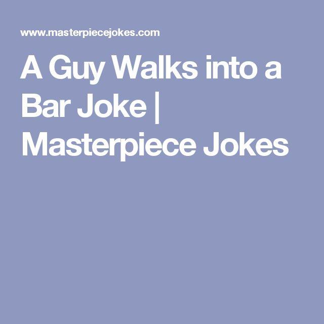A Guy Walks into a Bar Joke   Masterpiece Jokes