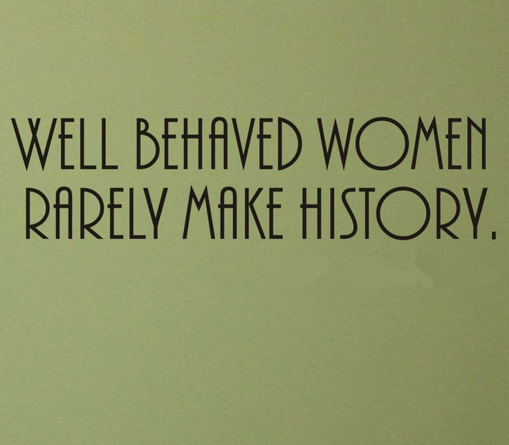 Well Behaved Women Rarely Make History wall decal - home decor diy project ideas