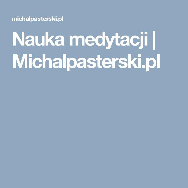 Nauka medytacji | Michalpasterski.pl