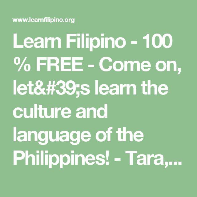 Learn Filipino - 100 % FREE - Come on, let's learn the culture and language of the Philippines! - Tara, pag-aralan natin ang kultura at wika ng Pilipinas!